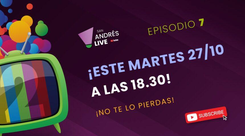 ¡Mañana 27/10 Segundo programa San Andrés Live Temporada 2! No te lo pierdas, 18,30 hs