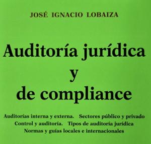 Presentación del libro Auditoría Jurídica y de Compliance de José Ignacio Lobaiza – 1 de septiembre 18:00