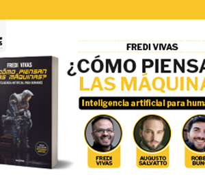 Fredi Vivas presenta su libro: ¿Cómo piensan las máquinas? – 18 de octubre 17:30